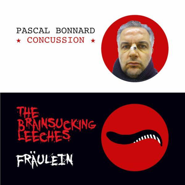 Pascal Bonnard & The Brainsucking Leeches - Concussion/Fräulein Split EP