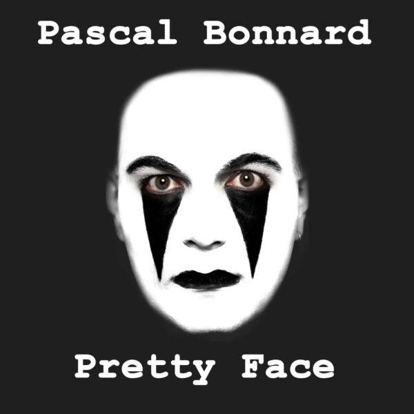 Pascal Bonnard - Pretty Face