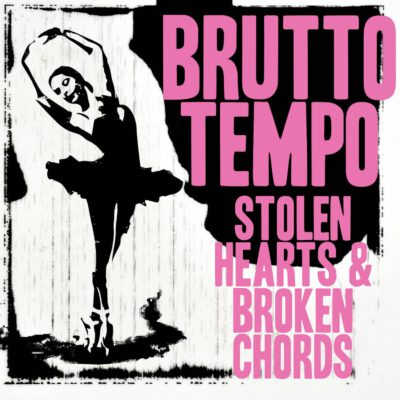 Brutto Tempo - Stolen Hearts And Broken Chords