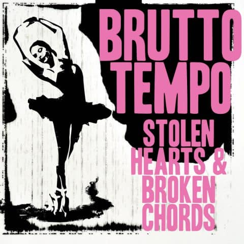 Brutto Tempo - Stolen Hearts And Broken Chords