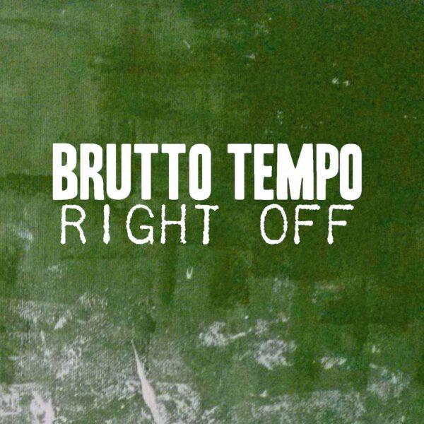Brutto Tempo - Right Off front