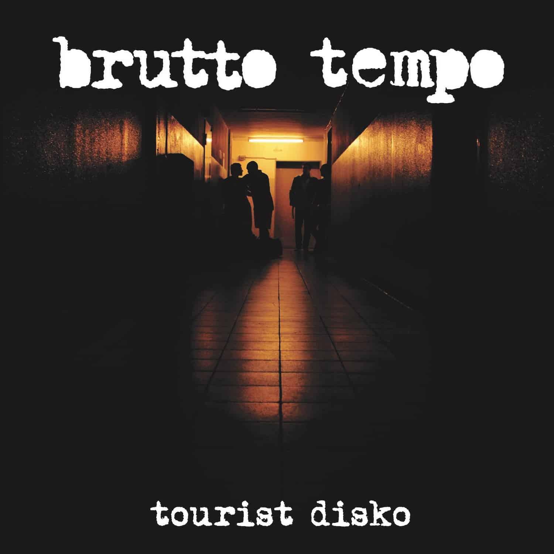 Brutto Tempo - Tourist Disko front